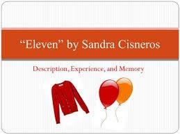 eleven rdquo by sandra cisneros realistic fiction teacher ldquoelevenrdquo by sandra cisneros ldquo