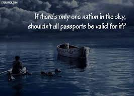 quotes from the movie life of pi if there is only one nation in the sky shouldn t all passport be life