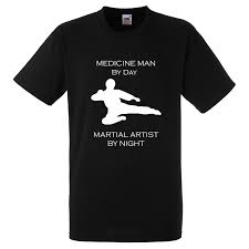 Us 11 89 15 Off Medicine Man By Day Martial Artist By Night Karate Judo Xmas Cool Casual Pride T Shirt Men Unisex Fashion Tshirt In T Shirts From