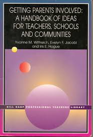 Getting Parents Involved: A Handbook of Ideas for Teachers ...
