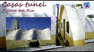 Casas Tunel Palma Del Río  YouTubeCasas Palma Del Rio