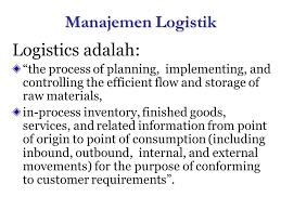 3 Manajemen Logistik Logistics adalah