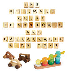 the ultimate guide to non toxic and sustainable kids toys part two