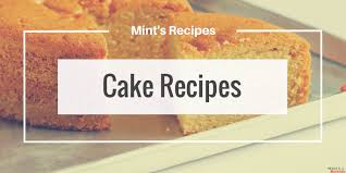 Eggless Cake Recipes Homemade Cake Recipes Mints Recipes