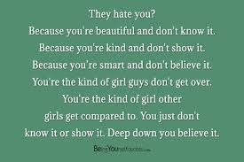 Believe You Are Beautiful Quotes Best of They Hate You Because You're Beautiful And Don't Know It Being