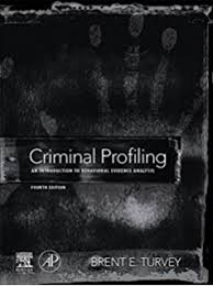 criminal profiling an introductory guide kindle edition by criminal profiling an introduction to behavioral evidence analysis