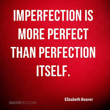 Quotes About Imperfection Awesome Elizabeth Beaver Quotes QuoteHD