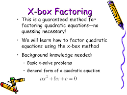 x box factoring this is a guaranteed method for factoring quadratic equations no guessing