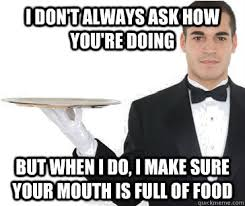 Overly Attentive Waiter memes | quickmeme via Relatably.com
