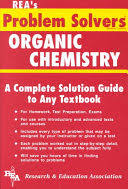the organic chemistry problem solver a complete solution guide to the organic chemistry problem solver volume 1 acircmiddot research and education association no preview available 1978