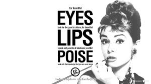 Audrey Hepburn Quote For Beautiful Eyes Best Of 24 Fashionable Audrey Hepburn Quotes On Life Fashion Beauty And Woman
