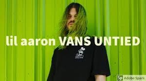 lil aaron - VANS UNTIED Lyrics | L-HIT.COM Lyrics