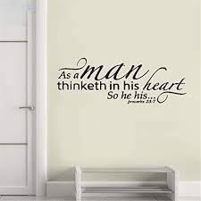 As a man thinketh chapter 1 thought & character proverbs 23:7 of the bible teaches: Amazon Com Ikonan Vinyl Peel And Stick Mural Removable Wall Sticker Decals As A Man Thinketh In His Heart So He Is Proverbs 23 7 Bible Verse Home Kitchen
