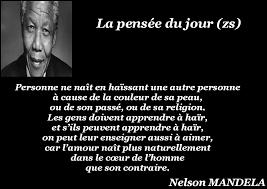 La Pensée Du Jour On Peut Leur Aussi Enseigner A Aimer Nelson Mandela