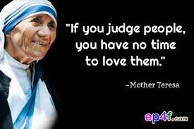Mother Teresa Quotes Classy Mother Teresa Quote If You Judge People You Have No Time Flickr