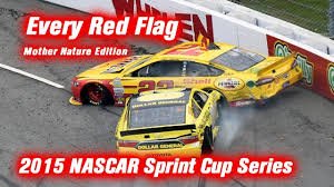 Every Red Flag 2015 Nascar Sprint Cup Series