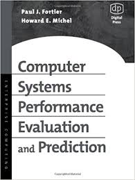 Computer Systems Performance Evaluation And Prediction: Paul Fortier ...