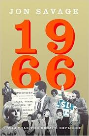 Pop Charts 1966 1966 The Year The Decade Exploded By Jon Savage