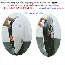 Máy nước nóng Ferroli Divo SDN 4.5S màn hình LED hiển thị nhiệt độ, Bình nước  nóng trực tiếp Ferroli khuyến mãi mùa đông tại TP. Hồ Chí Minh