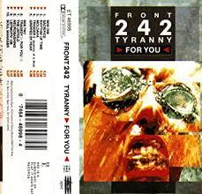 <b>Front 242</b> - <b>Tyranny for</b> You - Amazon.com Music