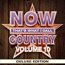 NOW That's What I Call Country, Vol. 10 [Deluxe Edition]