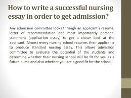 ppt custom nursing school essay help online powerpoint  how to write a successful nursing essay in order to get admission
