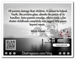 All Parents Damage Their Children It Inspirational Quotes Unique Inspirational Quotes For Children From Parents