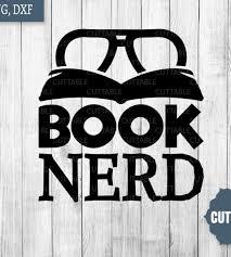 Book nerd svg cutting files! Book Nerd Cut File Book Lover Svg Book Cut File Quote Book Svg Reading Cut File Loadette