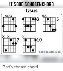 Tsgod Schosenchord Gsus Xoo 7 Adamsguitarscom Gods Chosen
