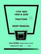 oliver tractor manual oliver 1755 1855 1955 2255 tractor shop service manual