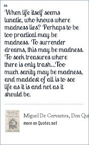 Miguel De Cervantes Don Quixote De La Mancha When Life Itself Best Don Quixote Quotes