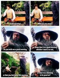 Good Morning Hobbit Quote Best Of Good Morning Hobbit Quote Good Day Lotr Pinterest Lotr