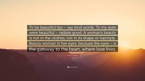 """Quotes On A Woman\'s Beauty Best of Audrey Hepburn Quote """"To Be Beautiful Lips Say Kind Words To My"""