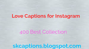 400 Best Love Captions For Instagram Cute Romantic