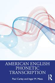 The nato phonetic alphabet, more formally the international radiotelephony spelling alphabet, is the most widely used spelling alphabet. American English Phonetic Transcription 1st Edition Paul Carley