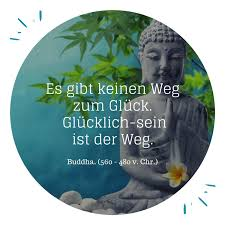 Zitate Glück Buddha Weg Glücklichsein Sprüche Co