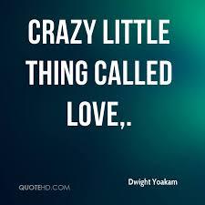 Crazy Love Quotes Impressive Dwight Yoakam Quotes QuoteHD