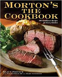 morton s the cookbook 100 steakhouse recipes for every kitchen klaus fritsch tylor field iii mary goodbody 9780307409461 amazon books