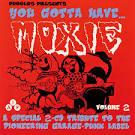 You Gotta Have Moxie, Vol. 2