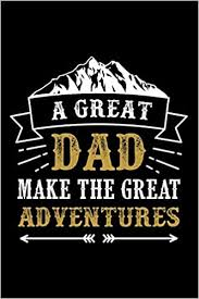 <b>a great dad make</b> the great adventures: Lined Notebook / Diary ...