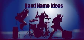 Good Band Name Ideas A Band Aint A Band Unless You Have