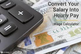 Wage Calculator Convert Salary To Hourly Pay