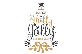 Have A Holly Jolly Christmas Svg Cut File By Creative Fabrica Crafts Creative Fabrica