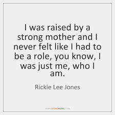 Strong Mother Quotes Stunning Rickie Lee Jones Quotes StoreMyPic