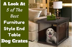 dog crates as furniture. Best Furniture Style End Table Dog Crates Written Beside A Labrador Inside Such Crate As N
