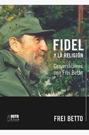 Fidel y la religión de Frei Betto - Bajalibros.com