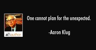One cannot plan for the unexpected. - Quote