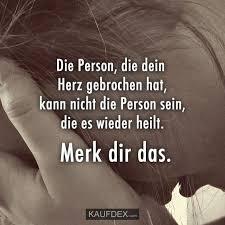 Die Person Die Dein Herz Gebrochen Hat Kann Nicht Die Person Sein
