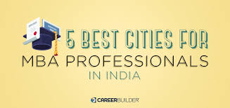 Best Jobs For Mba Mba Jobs In India Watch Out For These Cities In India