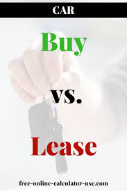 lease or buy calculation car lease vs buy calculator with lifetime cost comparison auto